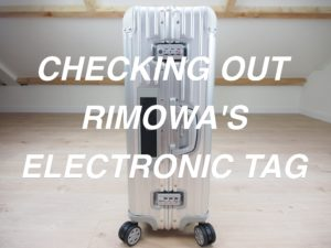 Checking out Rimowa's Electronic Tag