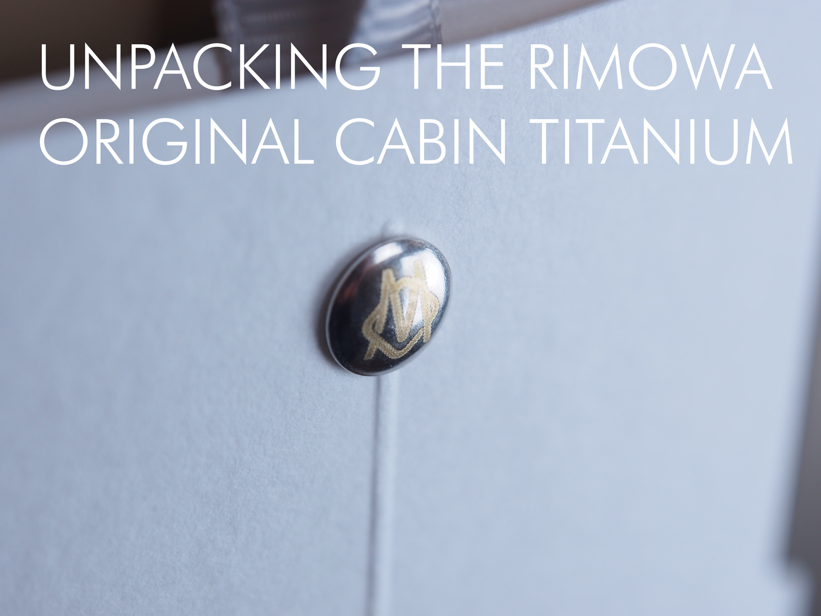 Unpacking The Rimowa Original Cabin Titanium