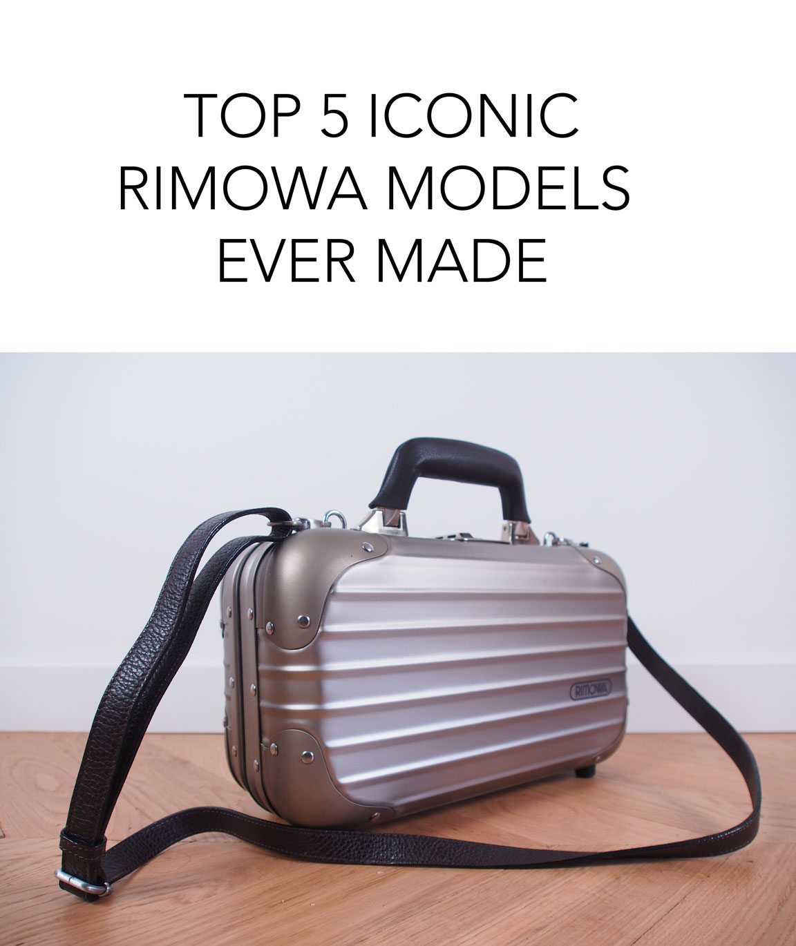 top 5 iconic rimowa models ever made